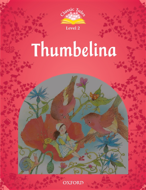 Thumbelina (Classic Tales Level 2)