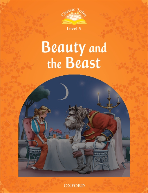 The Beauty and the Beast (Classic Tales Level 5)