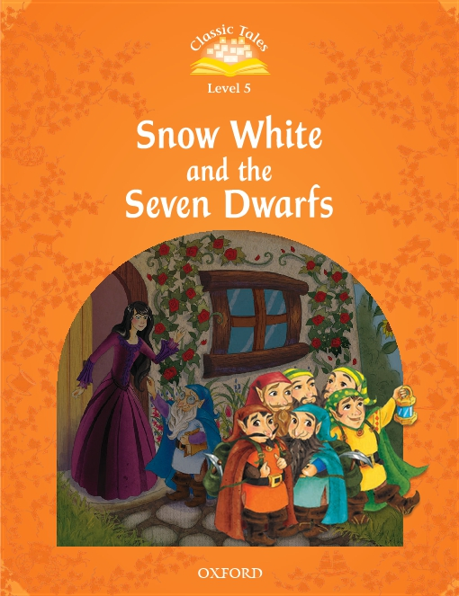 Snow White and the Seven Dwarfs (Classic Tales Level 5)