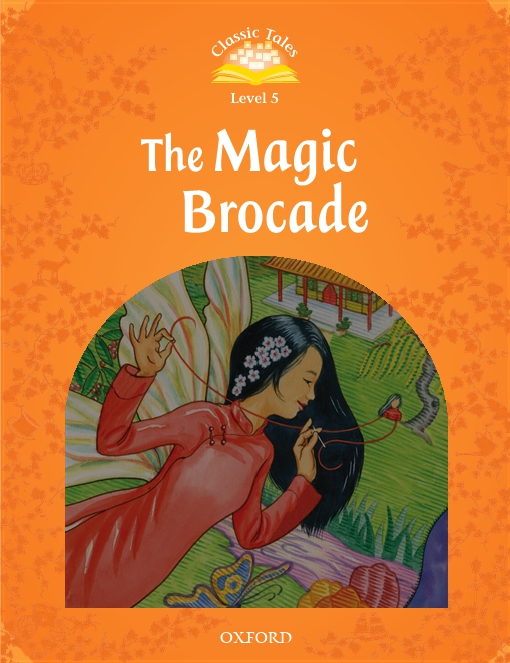 The Magic Brocade (Classic Tales Level 5)