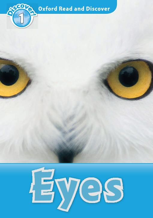 Eyes (Oxford Read and Discover Level 1)