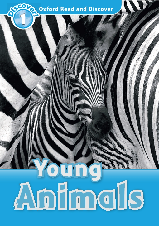 Young Animals (Oxford Read and Discover Level 1)