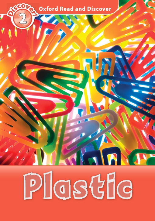Plastic (Oxford Read and Discover Level 2)