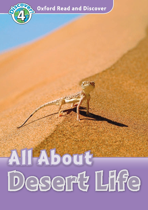 All About Desert Life (Oxford Read and Discover Level 4)