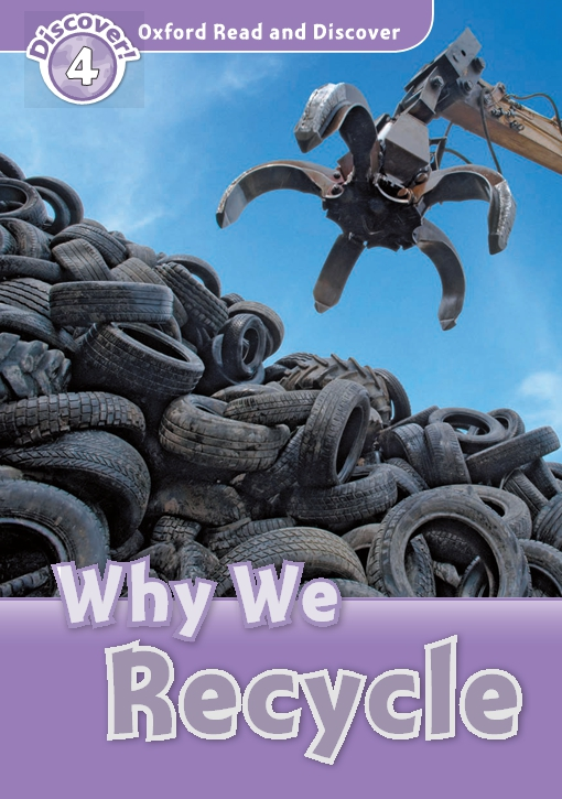 Why We Recycle (Oxford Read and Discover Level 4)