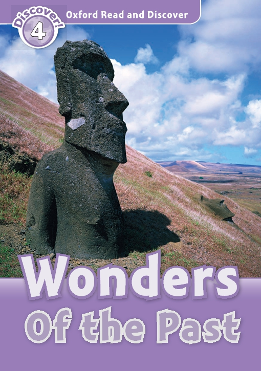 Wonders Of the Past (Oxford Read and Discover Level 4)