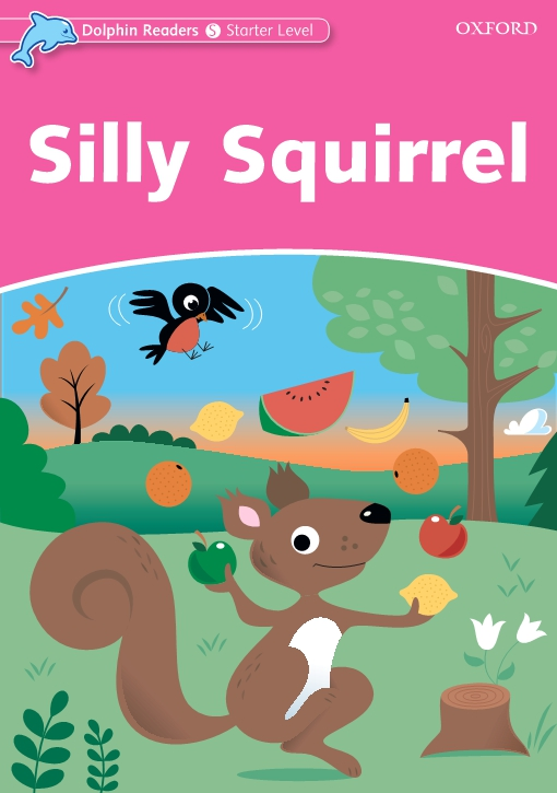 Silly Squirrel (Dolphin Readers Starter)