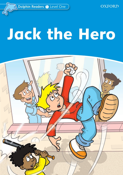 Jack The Hero (Dolphin Readers Level 1)