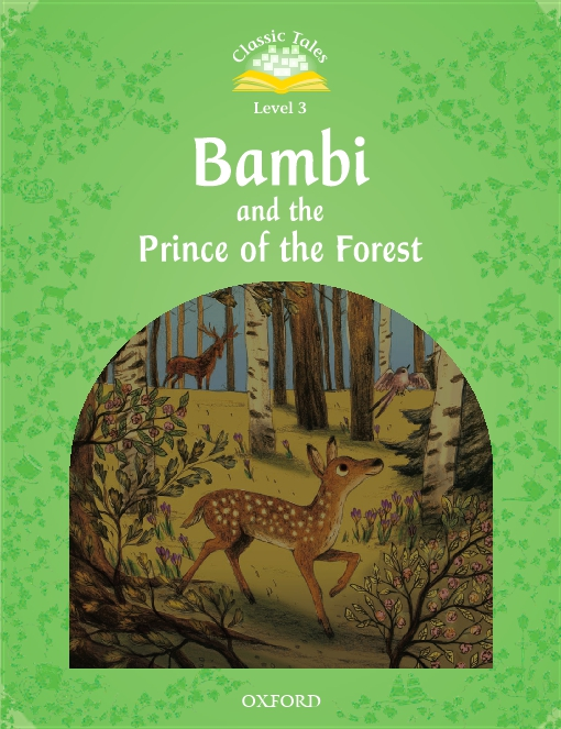 Bambi and the Prince of the Forest (Classic Tales Level 3)