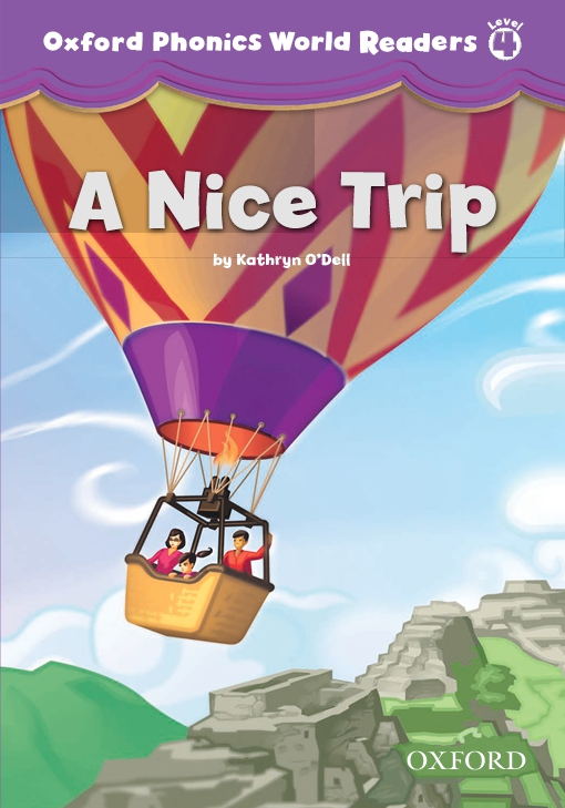 A Nice Trip (Oxford Phonics World Readers Level 4)