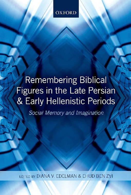 Remembering Biblical Figures in the Late Persian and Early Hellenistic Periods