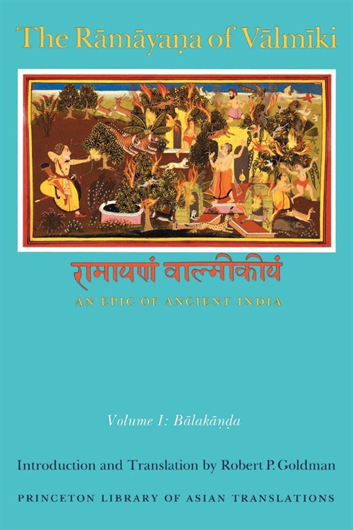 The Rāmāyaṇa of Vālmīki: An Epic of Ancient India, Volume I