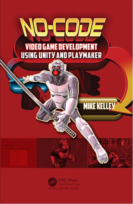 No-Code Video Game Development Using Unity and Playmaker (EPUB3)
