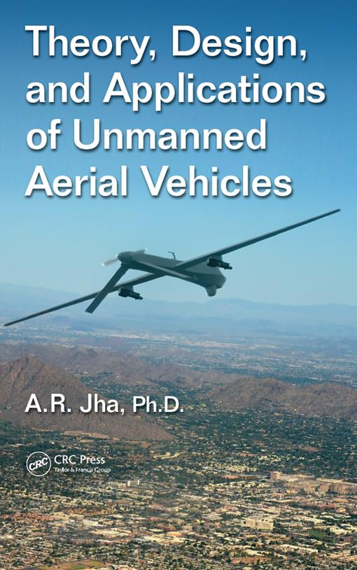 Theory, Design, and Applications of Unmanned Aerial Vehicles (EPUB3)