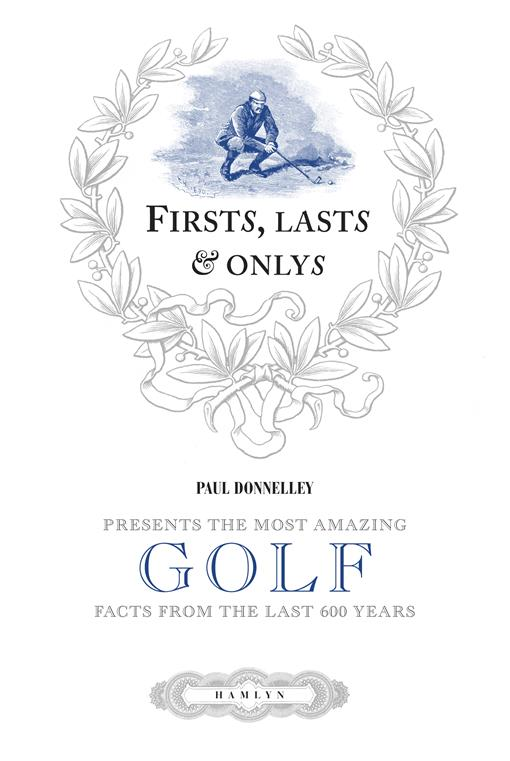 Firsts, Lasts & Onlys of Golf