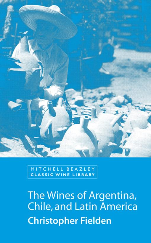 The Wines of Argentina, Chile and Latin America