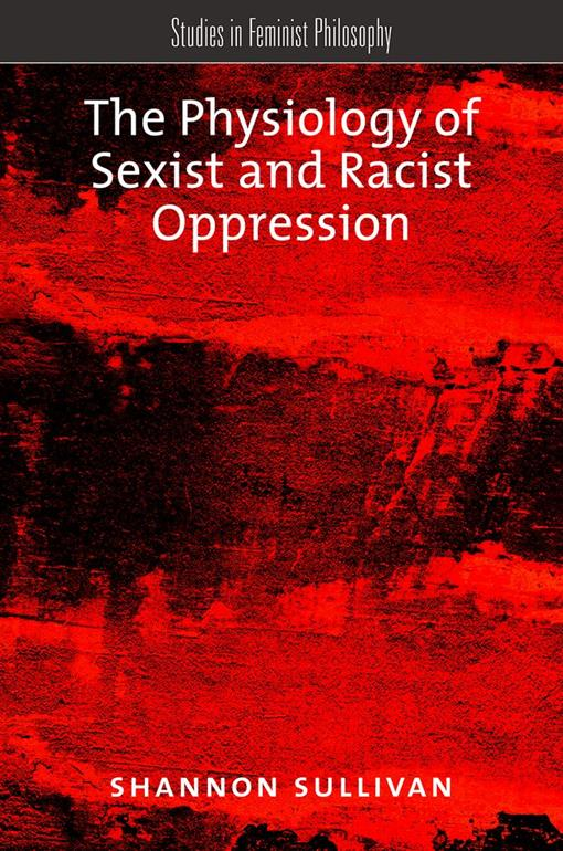 The Physiology of Sexist and Racist Oppression