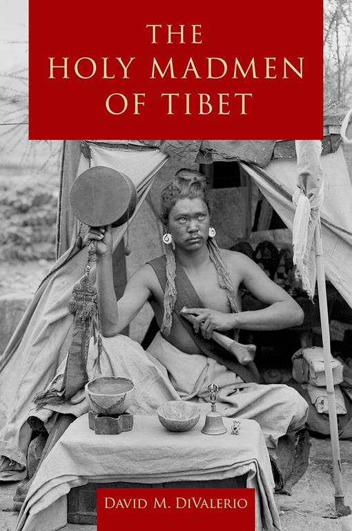 The Holy Madmen of Tibet