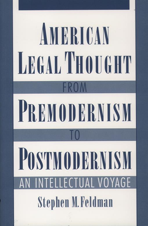 American Legal Thought from Premodernism to Postmodernism