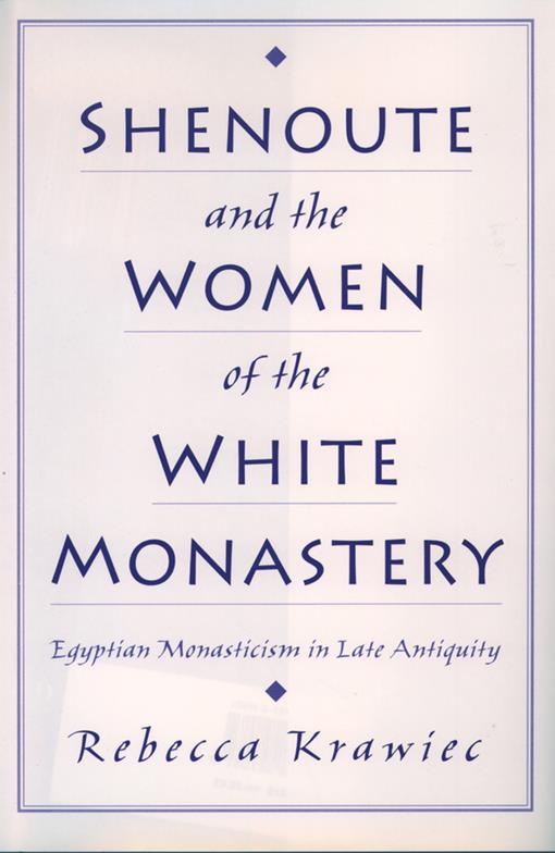 Shenoute and the Women of the White Monastery