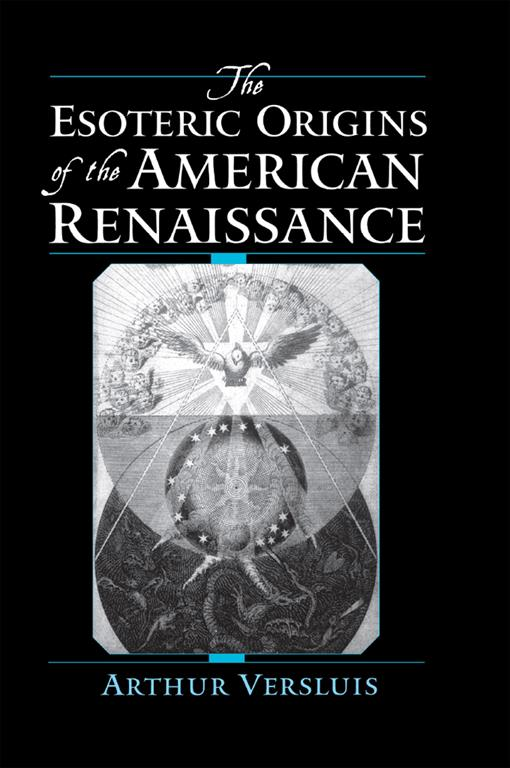 The Esoteric Origins of the American Renaissance