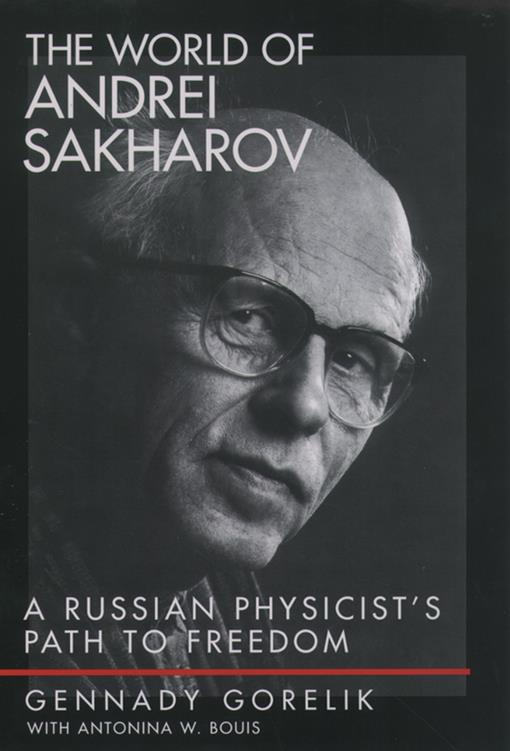 The World of Andrei Sakharov