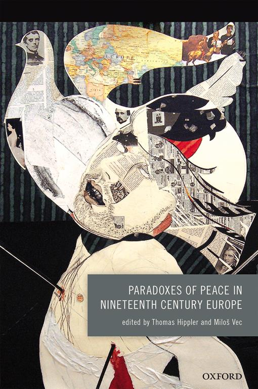 Paradoxes of Peace in Nineteenth Century Europe
