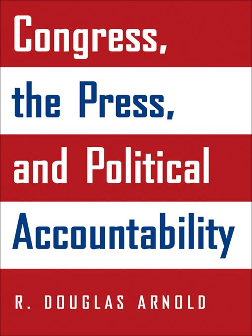 Congress, the Press, and Political Accountability
