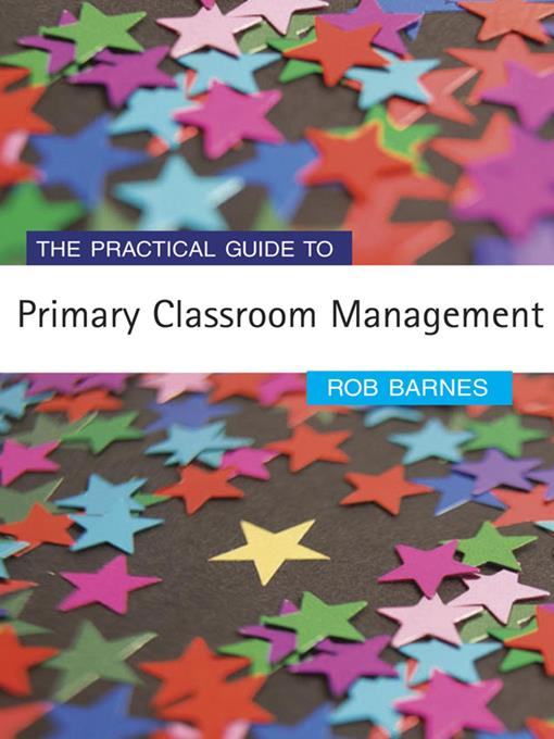 The Practical Guide to Primary Classroom Management