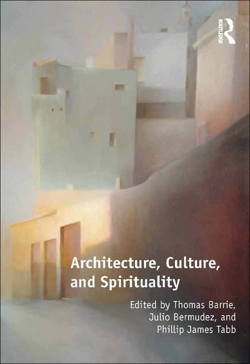 Architecture, Culture, and Spirituality