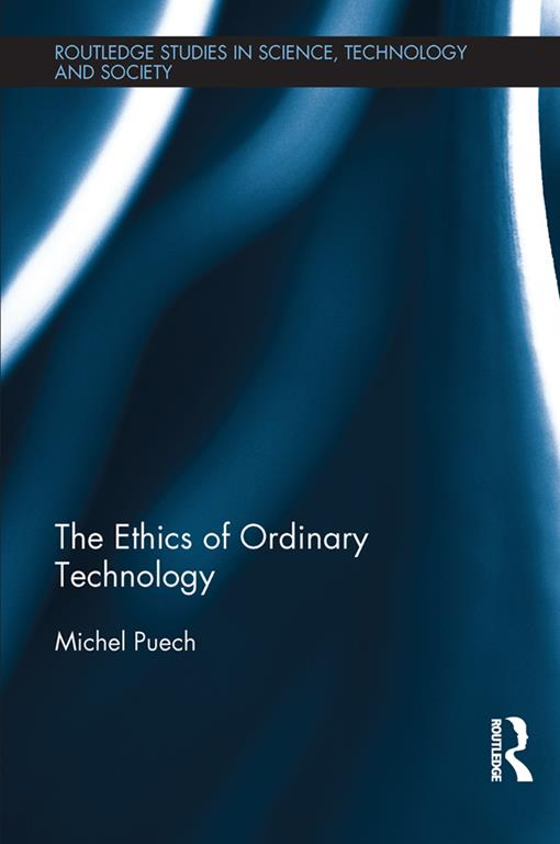 The Ethics of Ordinary Technology