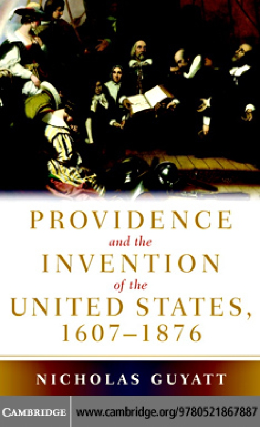 Providence and the Invention of the United States, 1607–1876