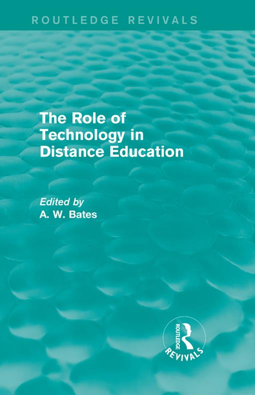 The Role of Technology in Distance Education (Routledge Revivals)