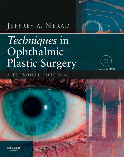 Techniques in Ophthalmic Plastic Surgery