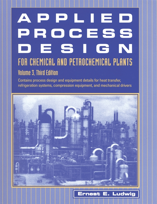 Applied Process Design for Chemical and Petrochemical Plants: Volume 3
