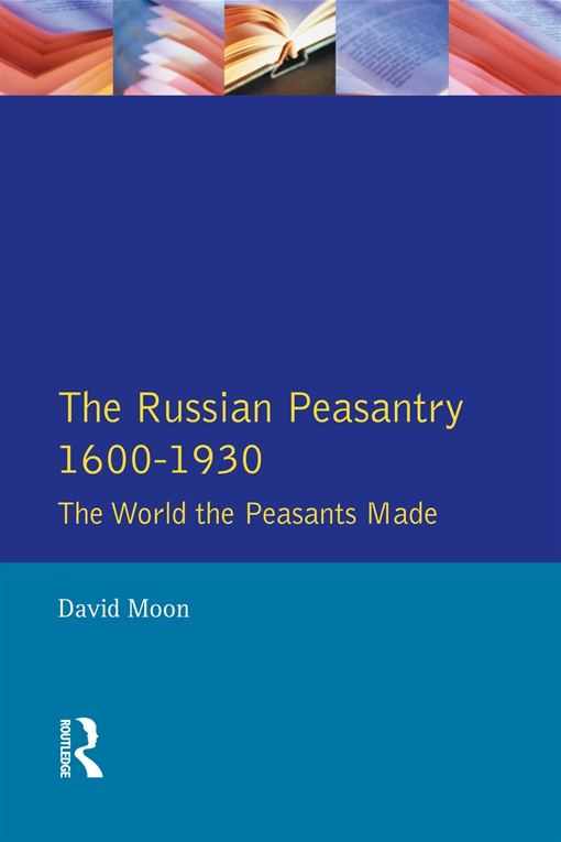 The Russian Peasantry 1600-1930