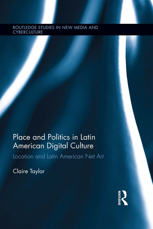 Place and Politics in Latin American Digital Culture