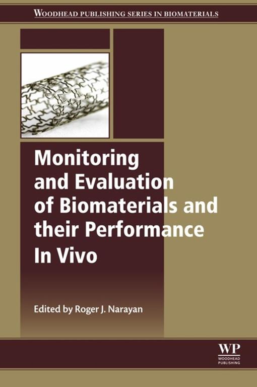 Monitoring and Evaluation of Biomaterials and their Performance In Vivo