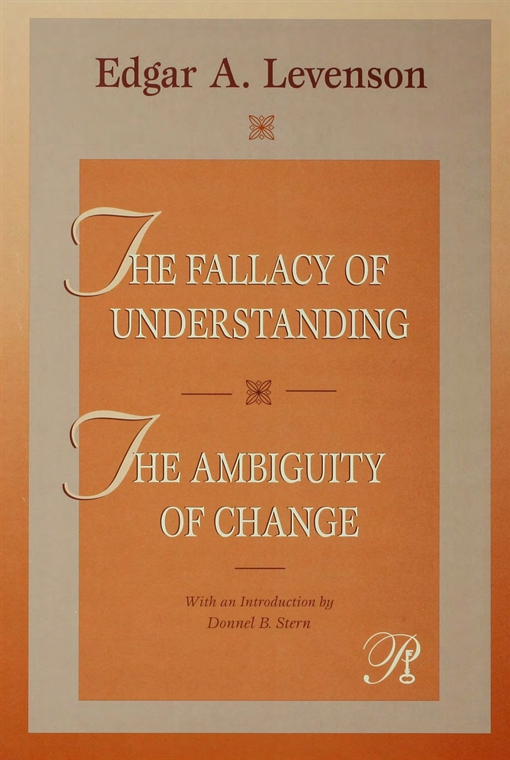 The Fallacy of Understanding & The Ambiguity of Change