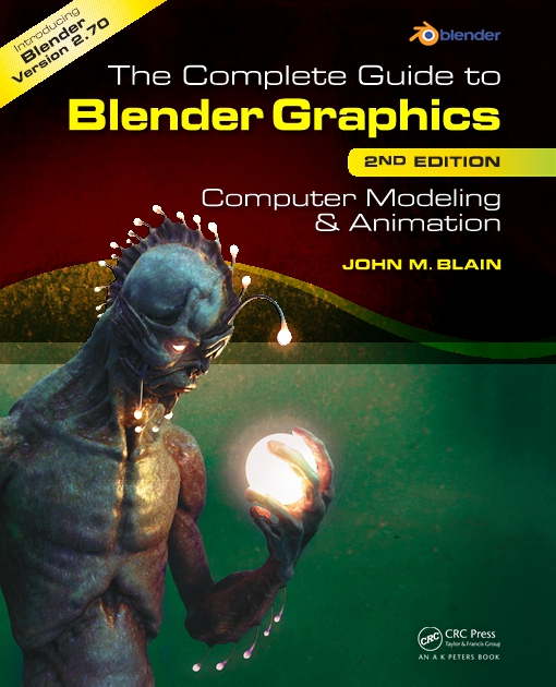 The Complete Guide to Blender Graphics, Second Edition