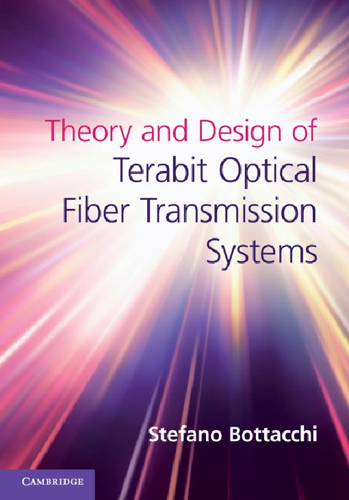 Theory and Design of Terabit Optical Fiber Transmission Systems