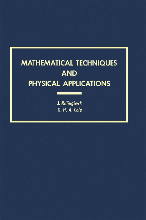 Mathematical Techniques and Physical Applications
