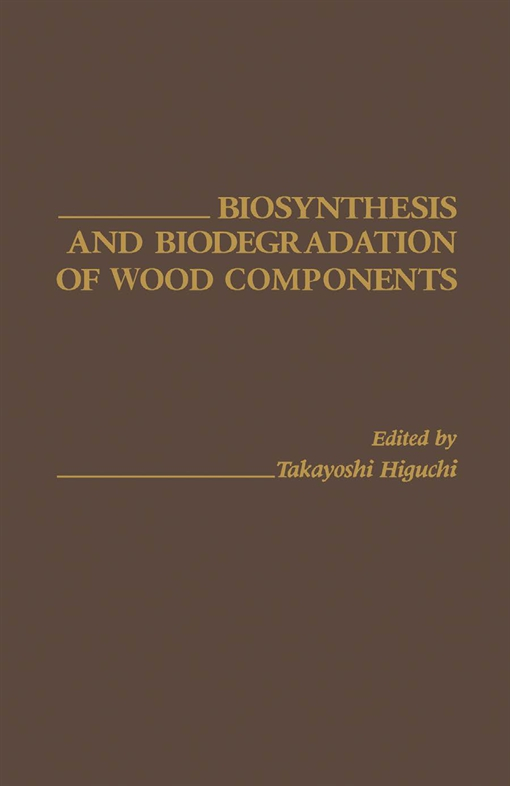 Biosynthesis and biodegradation of wood components