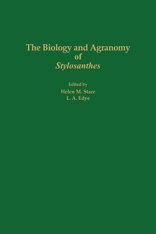 The Biology and Agronomy of Stylosanthes