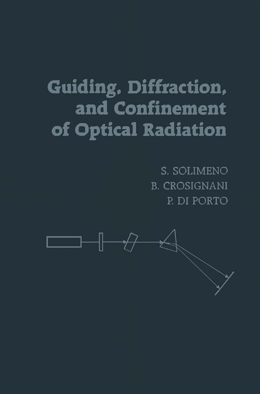 Guiding, Diffraction, and Confinement of Optical Radiation