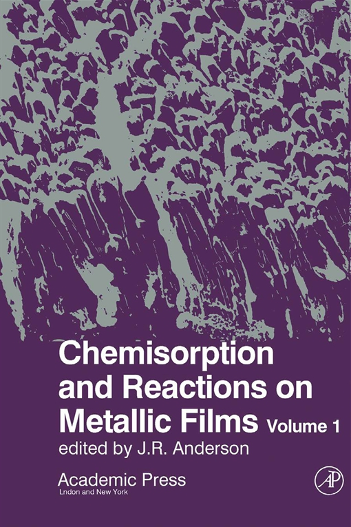 Chemisorption and Reactions On Metallic Films V1