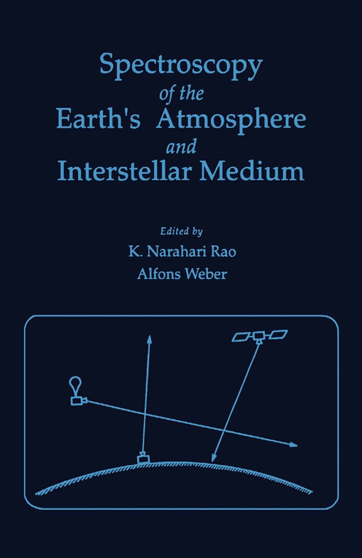 Spectroscopy of the earth's atmosphere and interstellar Medium