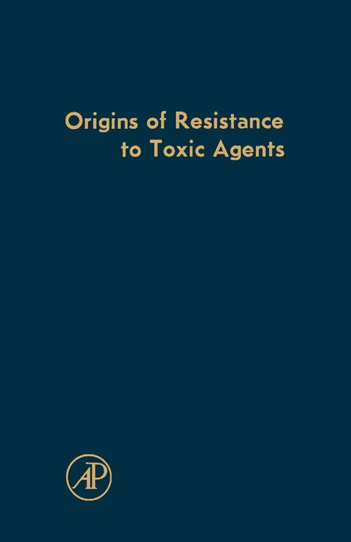 Origins of Resistance to Toxic Agents