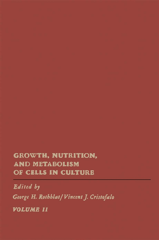 Growth, Nutrition, and Metabolism of Cells In Culture V2