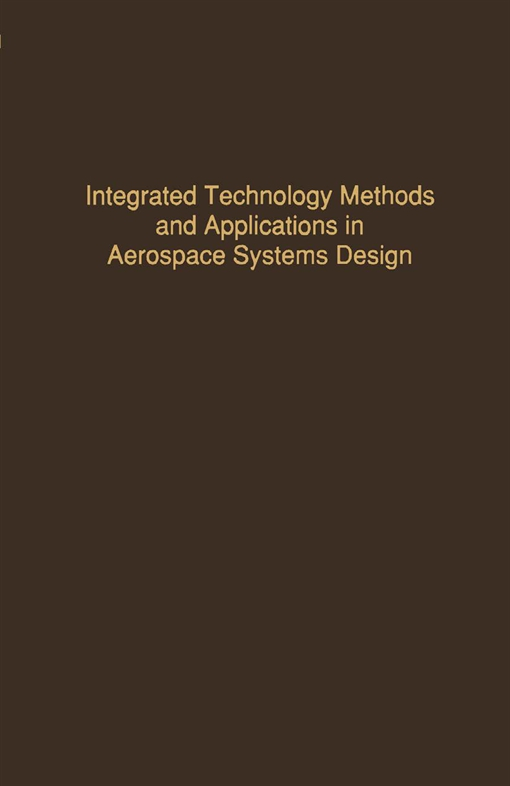 Control and Dynamic Systems V52: Integrated Technology Methods and Applications in Aerospace Systems Design